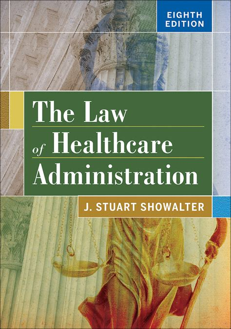 The Law Of Healthcare Administration Eighth Edition