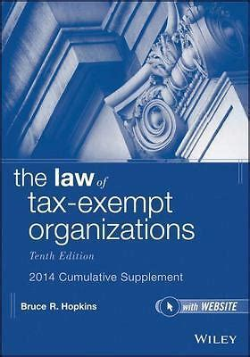 The Law Of Tax Exempt Organizations 10th Edition 2014 Cumulative Supplement