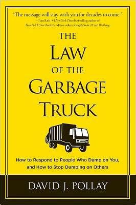 The Law Of The Garbage Truck How To Stop People From Dumping On You