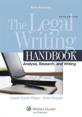 The Legal Writing Handbook Analysis Research And Writing