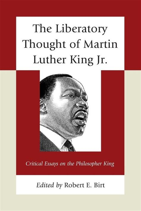 The Liberatory Thought Of Martin Luther King Jr Birt Robert E ...