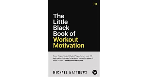 The Little Black Book Of Workout Motivation Muscle For Life
