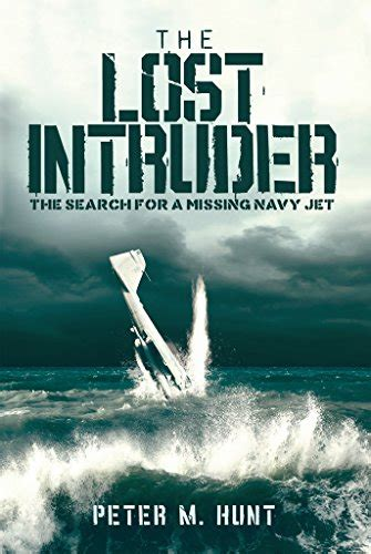 The Lost Intruder The Search For A Missing Navy Jet