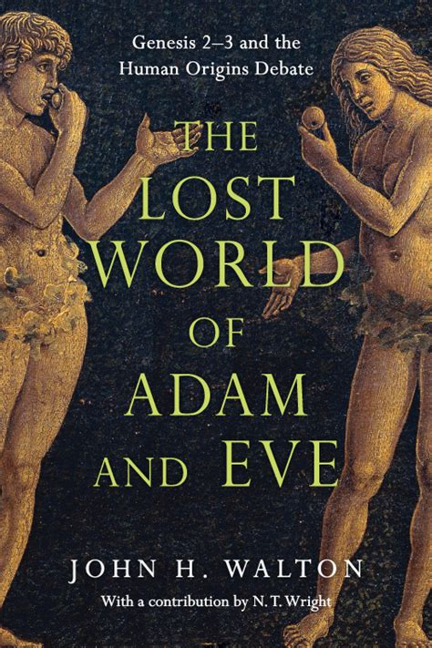 The Lost World Of Adam And Eve Genesis 23 And The Human Origins Debate