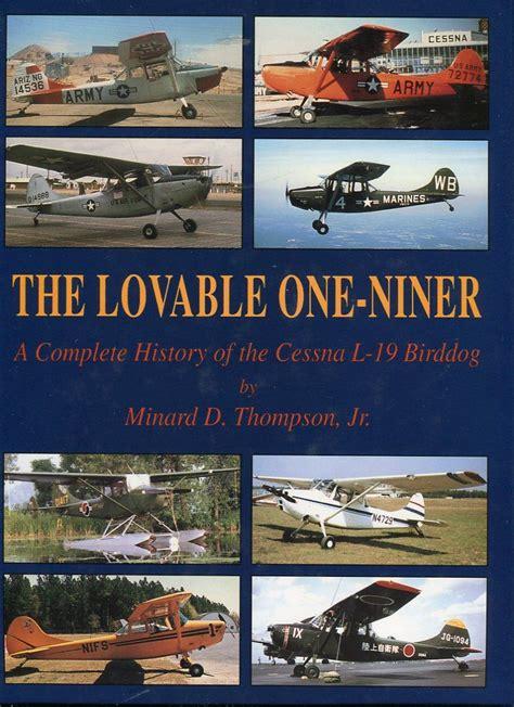 Download The Lovable One Niner A Complete History Of The Cessna L 19 Birddog Rtf Camper 96 Gps Novita Uscita Novembre 2013 Aa V V Guida Pdf