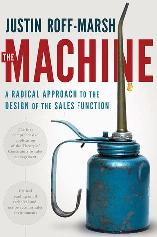The Machine A Radical Approach To The Design Of The Sales Function