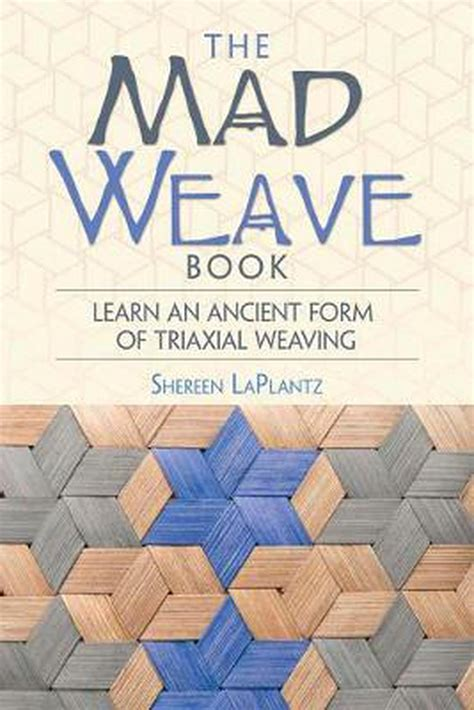 The Mad Weave Book An Ancient Form Of Triaxial Basket Weaving (ePUB/PDF)