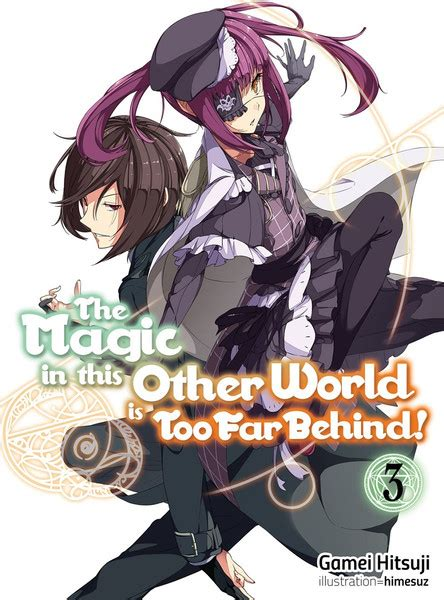 The Magic In This Other World Is Too Far Behind Volume 3