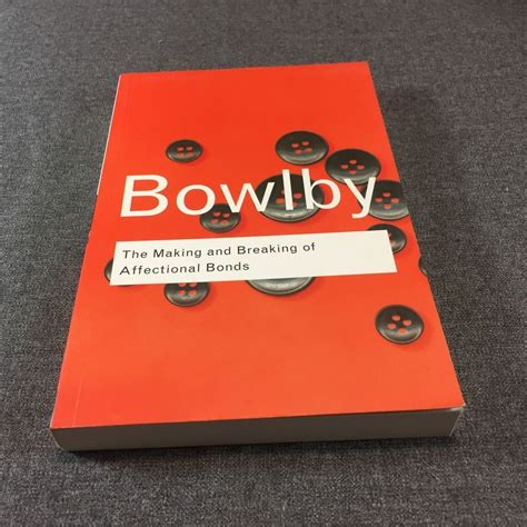The Making And Breaking Of Affectional Bonds Routledge Classics