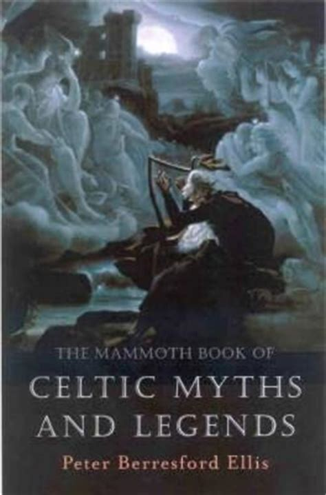 The Mammoth Book Of Celtic Myths And Legends Mammoth Books