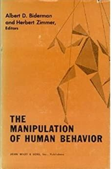 The Manipulation Of Human Behavior