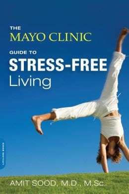 The Mayo Clinic Guide To StressFree Living