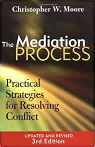 The Mediation Process Practical Strategies For Resolving Conflict