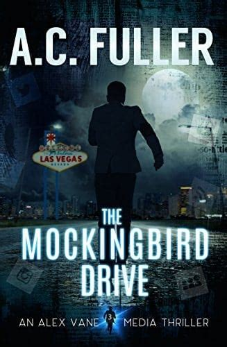 The Mockingbird Drive An Alex Vane Media Thriller Book 3