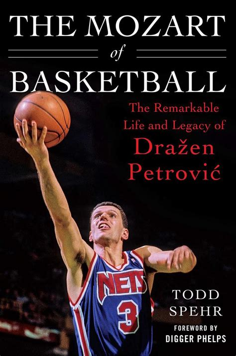 The Mozart Of Basketball The Remarkable Life And Legacy Of Drazen Petrovic
