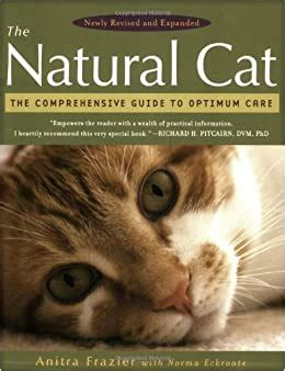 The Natural Cat The Comprehensive Guide To Optimum Care