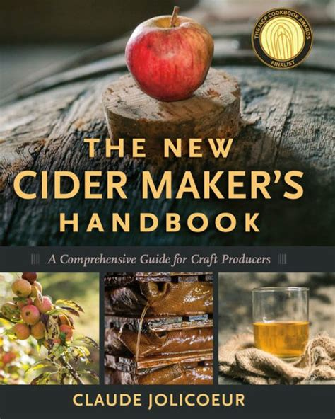The New Cider Makers Handbook A Comprehensive Guide For Craft Producers