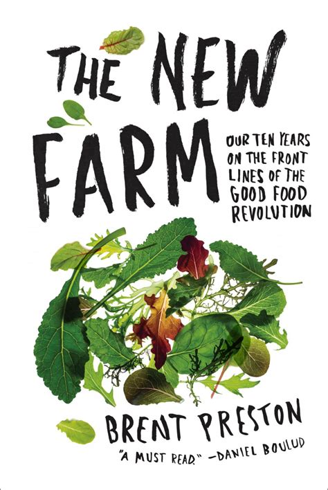The New Farm Our Ten Years On The Front Lines Of The Good Food Revolution