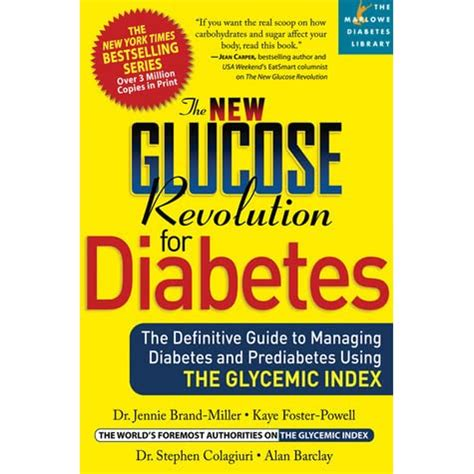 The New Glucose Revolution For Diabetes The Definitive Guide To Managing Diabetes And Prediabetes Using The Glycemic Index Marlowe Diabetes Library