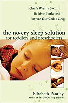 The No Cry Sleep Solution For Toddlers And Preschoolers Gentle Ways To Stop Bedtime Battles And Improve Your Childs Sleep
