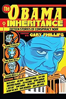 The Obama Inheritance Fifteen Stories Of Conspiracy Noir English Edition