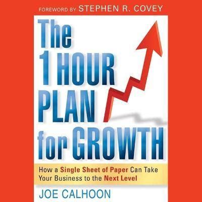 The One Hour Plan For Growth How A Single Sheet Of Paper Can Take Your Business To The Next Level English Edition