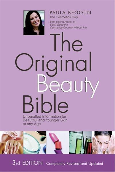 The Original Beauty Bible Unparalleled Information For Beautiful And Younger Skin At Any Age 3rd Edition Completely Revised And Updated