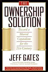 The Ownership Solution Toward A Shared Capitalism For The 21st Century