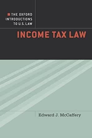The Oxford Introductions To Us Law Income Tax Law