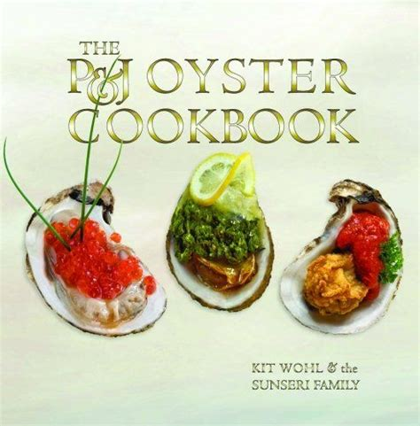 The PJ Oyster Cookbook