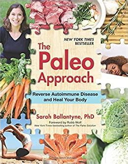 The Paleo Approach Reverse Autoimmune Disease And Heal Your Body