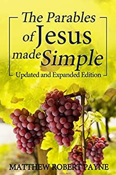 The Parables Of Jesus Made Simple Updated And Expanded Edition