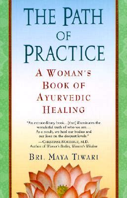 The Path Of Practice A Womans Book Of Ayurvedic Healing