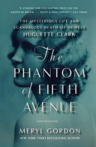 The Phantom Of Fifth Avenue The Mysterious Life And Scandalous Death Of Heiress Huguette Clark