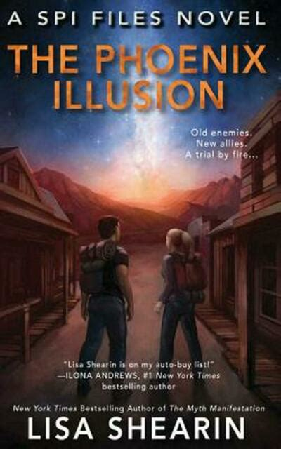 The Phoenix Illusion A Spi Files Novel Book 6