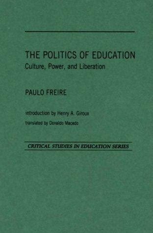 The Politics Of Education Culture Power And Liberation
