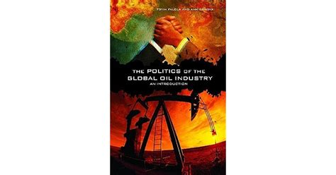 The Politics Of The Global Oil Industry An Introduction