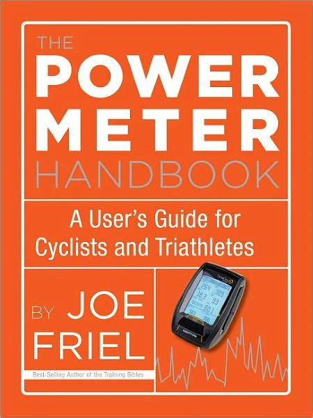 The Power Meter Handbook A Users Guide For Cyclists And Triathletes English Edition