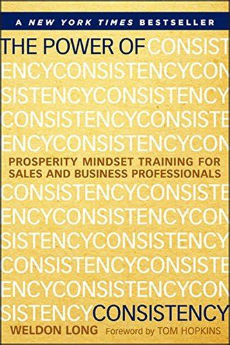 The Power Of Consistency Prosperity Mindset Training For Sales And Business Professionals