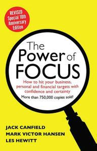 The Power Of Focus Tenth Anniversary Edition How To Hit Your Business Personal And Financial Targets With Absolute Confidence And Certainty