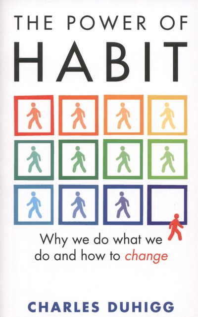 The Power Of Habit Why We Do What We Do And How To Change William Heinemann Paperback By Author Charles Duhigg