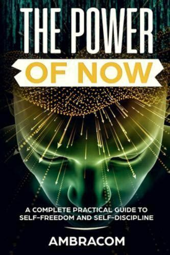The Power Of Now Power Of Now A Complete Practical Guide To SelfFreedom And SelfDisciplineEffect Eye Day Crawdads Educated