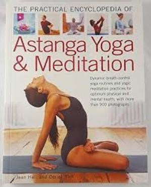 The Practical Encyclopedia Of Astanga Yoga Meditation
