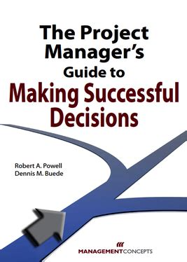 The Project Managers Guide To Making Successful Decisions