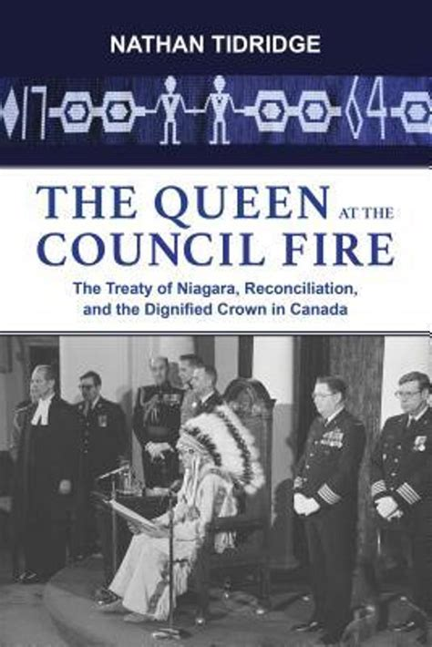 The Queen At The Council Fire The Treaty Of Niagara Reconciliation And The Dignified Crown In Canada
