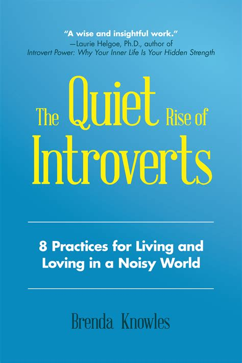 The Quiet Rise Of Introverts 8 Practices For Living And Loving In A Noisy World