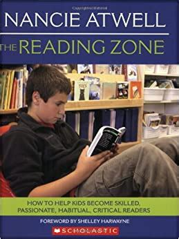 The Reading Zone How To Help Kids Become Skilled Passionate Habitual Critical Readers