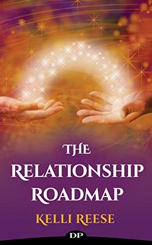 The Relationship Roadmap The Spiritual Guidebook To Ditch The Uncertainty And Find Clarity In Your Marriage The Roadmap Series