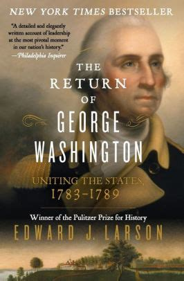 The Return Of George Washington Uniting The States 17831789