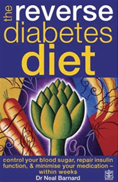 The Reverse Diabetes Diet Control Your Blood Sugar Repair Insulin Function And Minimise Your Medication Within Weeks